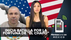 """¿Quién se quedará con la fortuna de """"El Chapo""""?"""