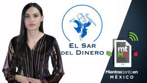 """Investigación especial: """"El Sar"""" del Dinero"""