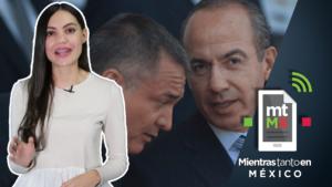 Calderón sabía de las irregularidades de García Luna