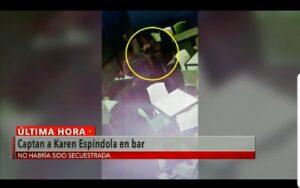 Karen Espíndola habría estado en un bar a la hora que fue reportada como desaparecida, indica video