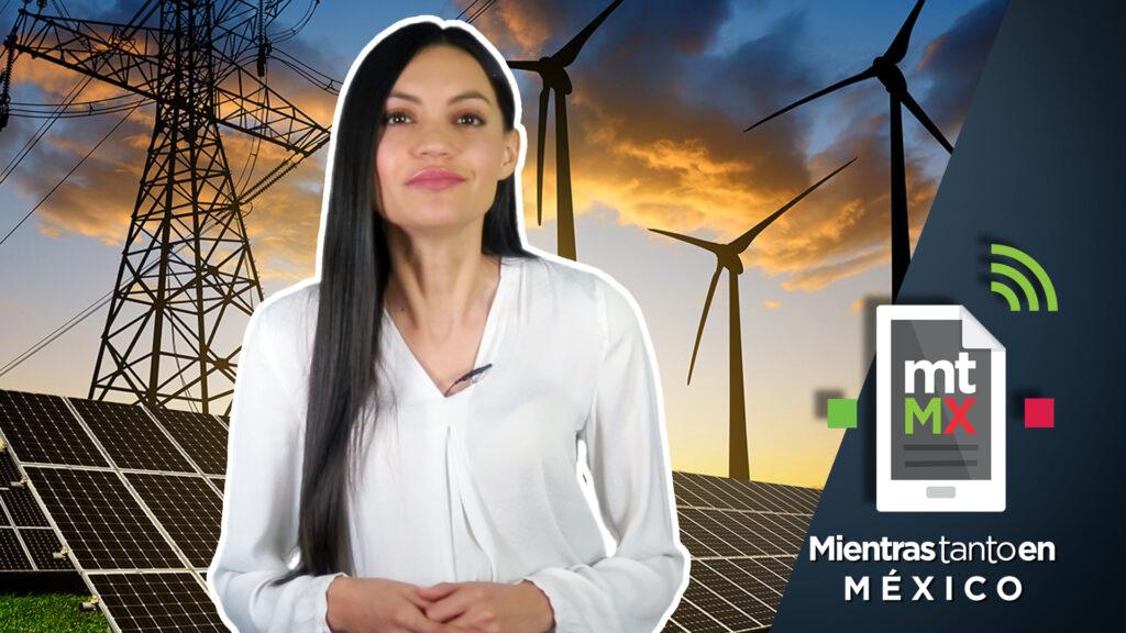 Gobierno de AMLO frena inversión en energías renovables