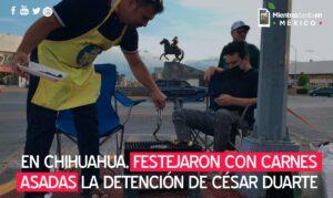 En Chihuahua, festejan detención de César Duarte con carne asada